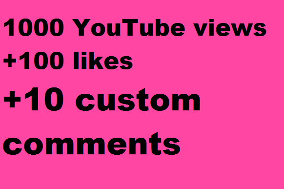 New: 1000 YouTube views+100 likes+10 coustom comments