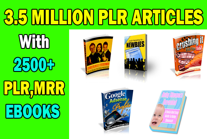 Over 3.5 MILLION Plr Articles with 2500 Mrr Ebooks