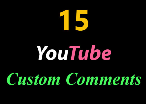 INSTANT START 15 +YOUTUBE CUSTOM COMMENTS OR 100+ YOUTUBE LIKES FAST WITHIN 24-72 HOURS