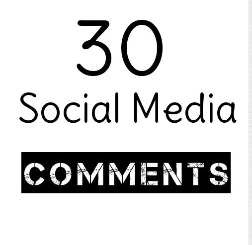HQ 30 Social Media Comments Instant & Real  As you likes Promotions