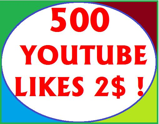 500 high quality youtube likes or 25 youtube Custom comments