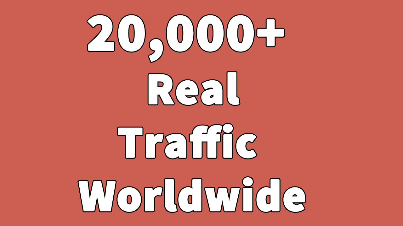 Send 20,000+ Human Traffic Worldwide