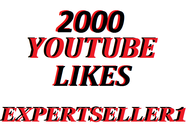 Offer 2000 Real YouTube Video Likes Super Fast