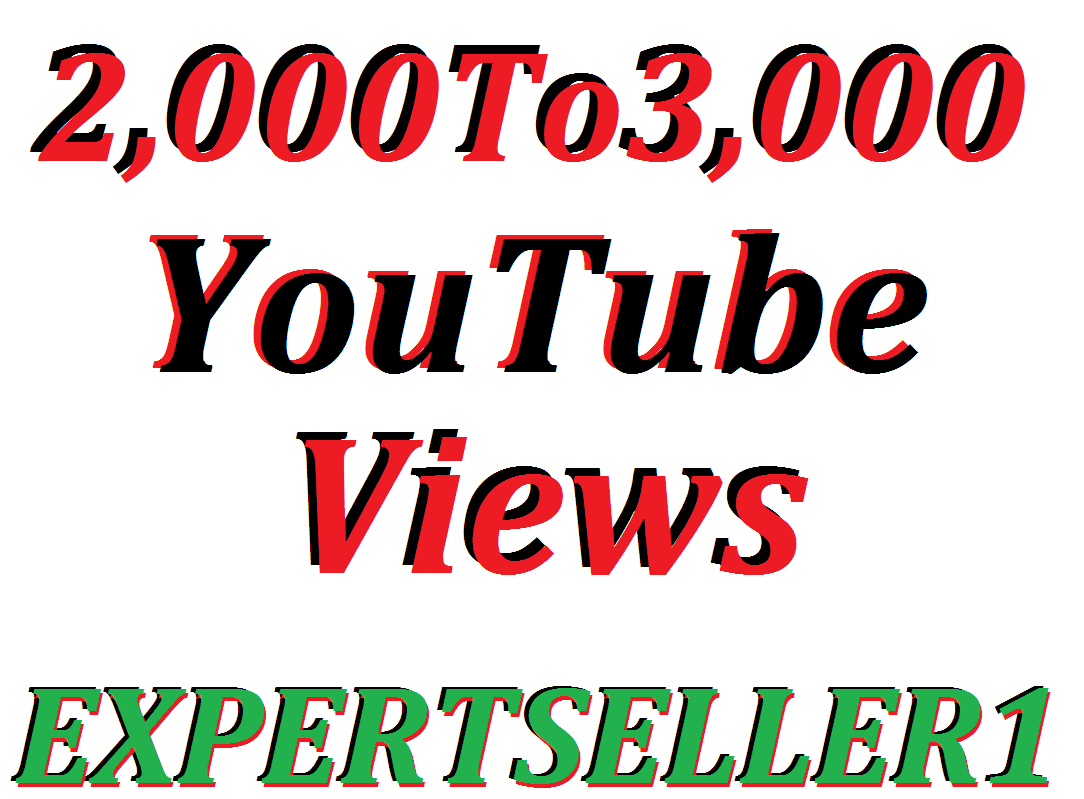 Limited Offer 2,000 To 3,000 YouTube Video Views 30 days Refill Guarantee