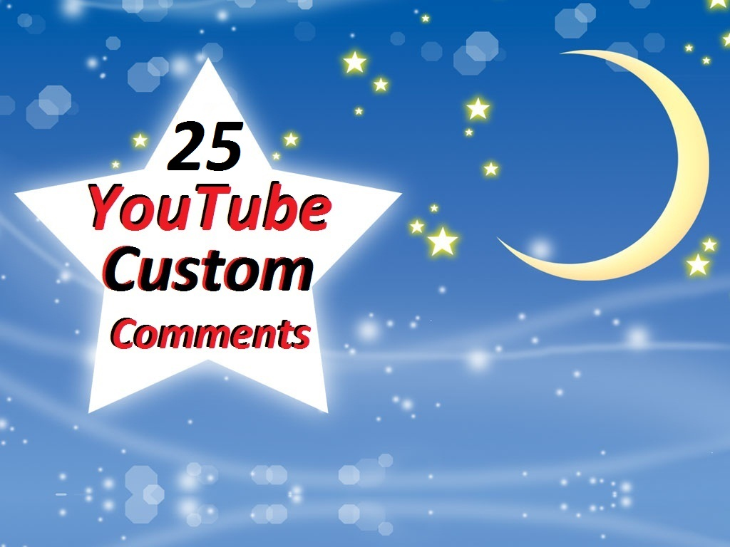 25 Real YouTube Video Custom Comments in 24 hour