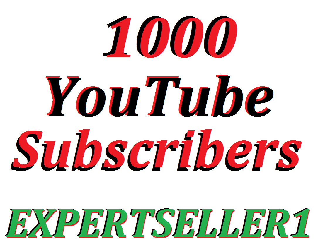 Limited Offer 1000 You/Tube Subsc/ribers To Make Attractive Your Channel Refill Guarantee