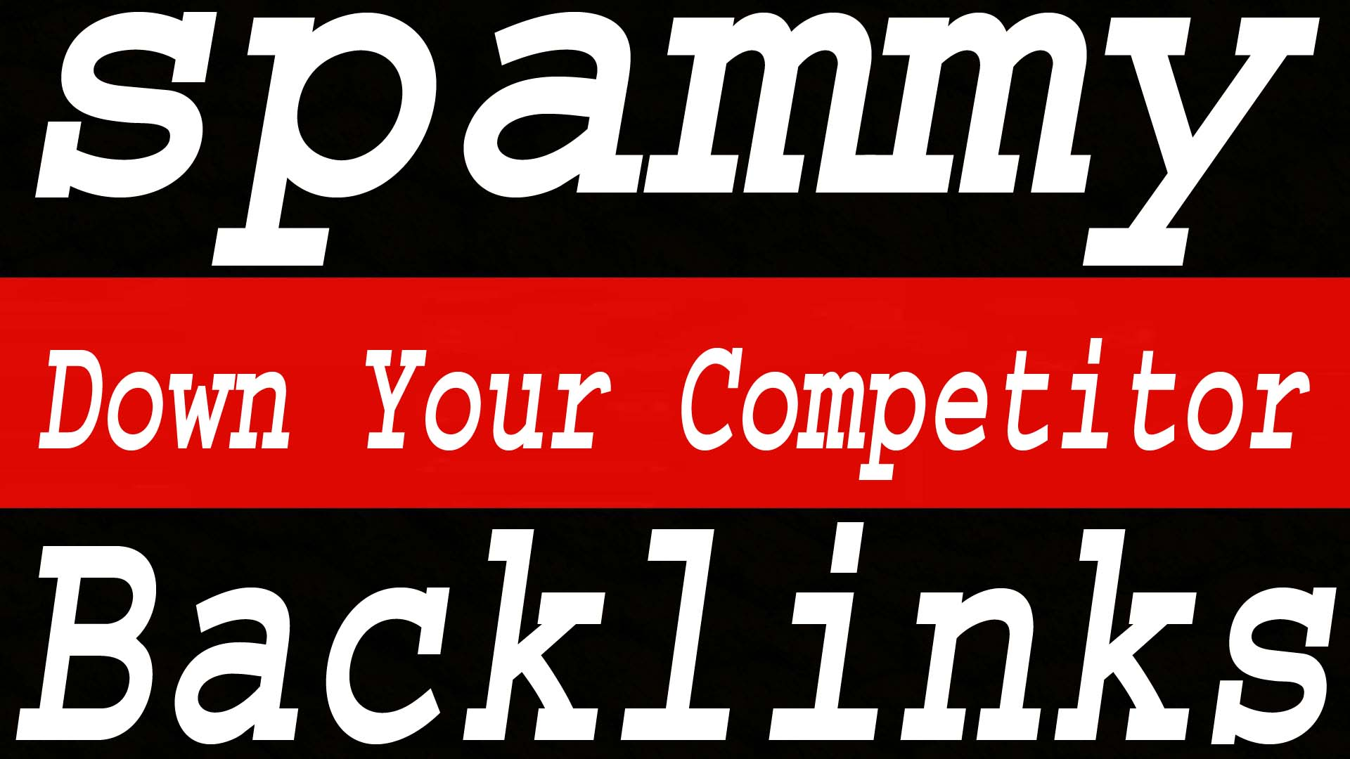 2 Millions Spammy backlink to Down your competitor on Google Page Guaranteed