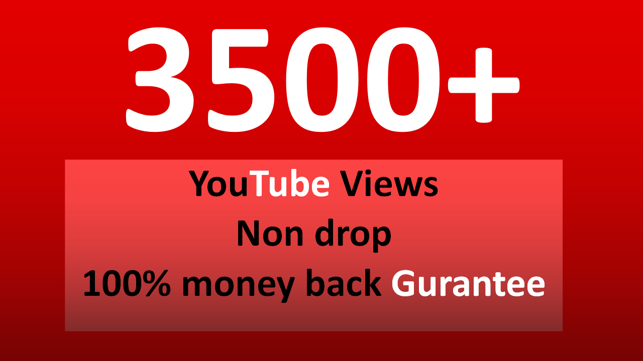 Fast  3,000 - 3,500+ YouTube views OR 250 Likes