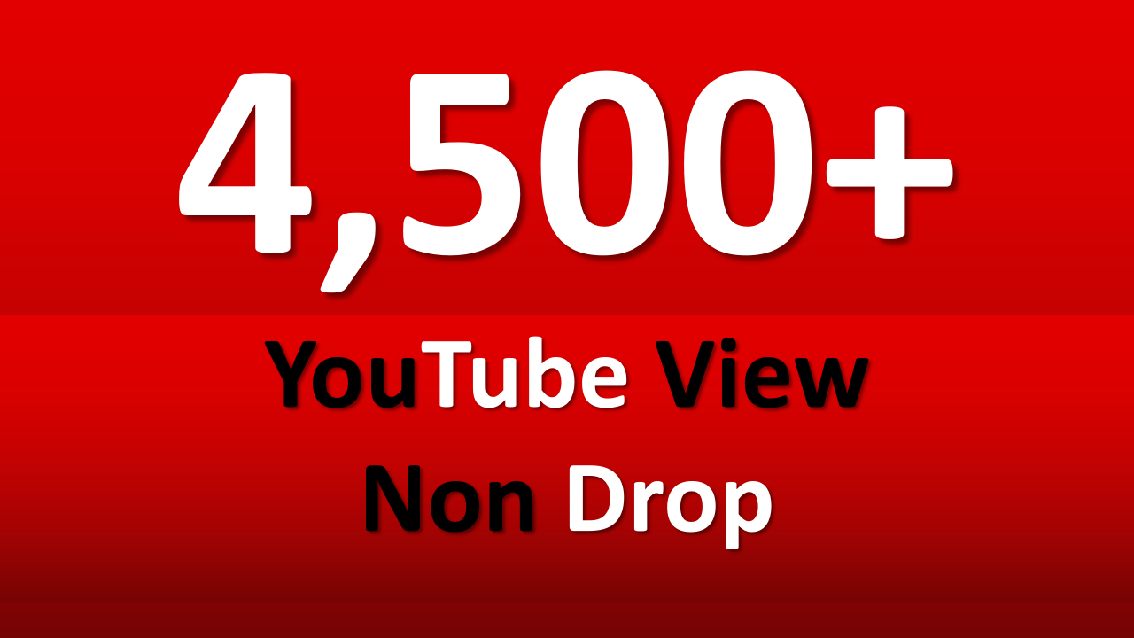 Fast  3,500 - 4,500+ YouTube views and 2 Free Likes