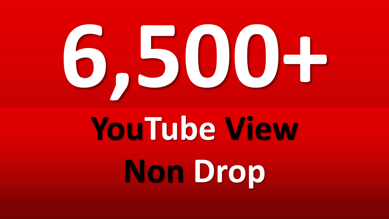 Fast 5,000+ to 6,000+ YouTube Views  non drop