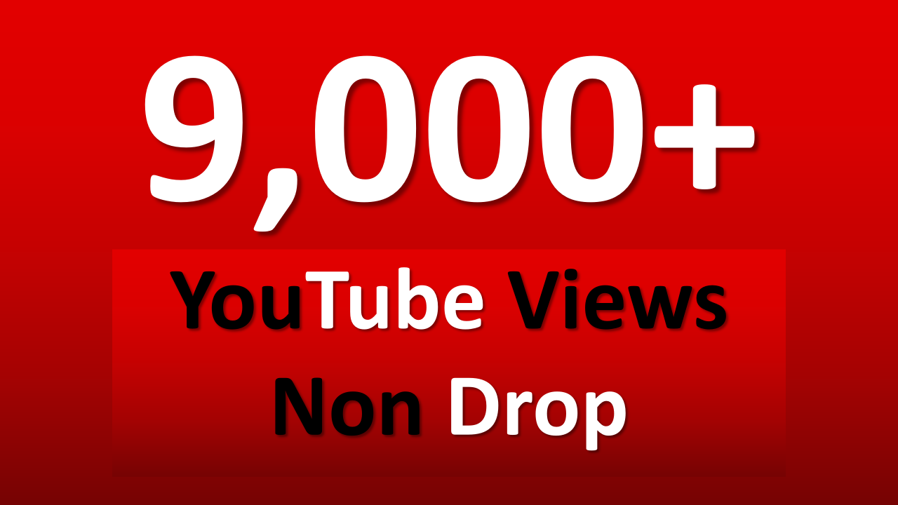 Get 8000 to 9000 youtube views REAL HUMAN