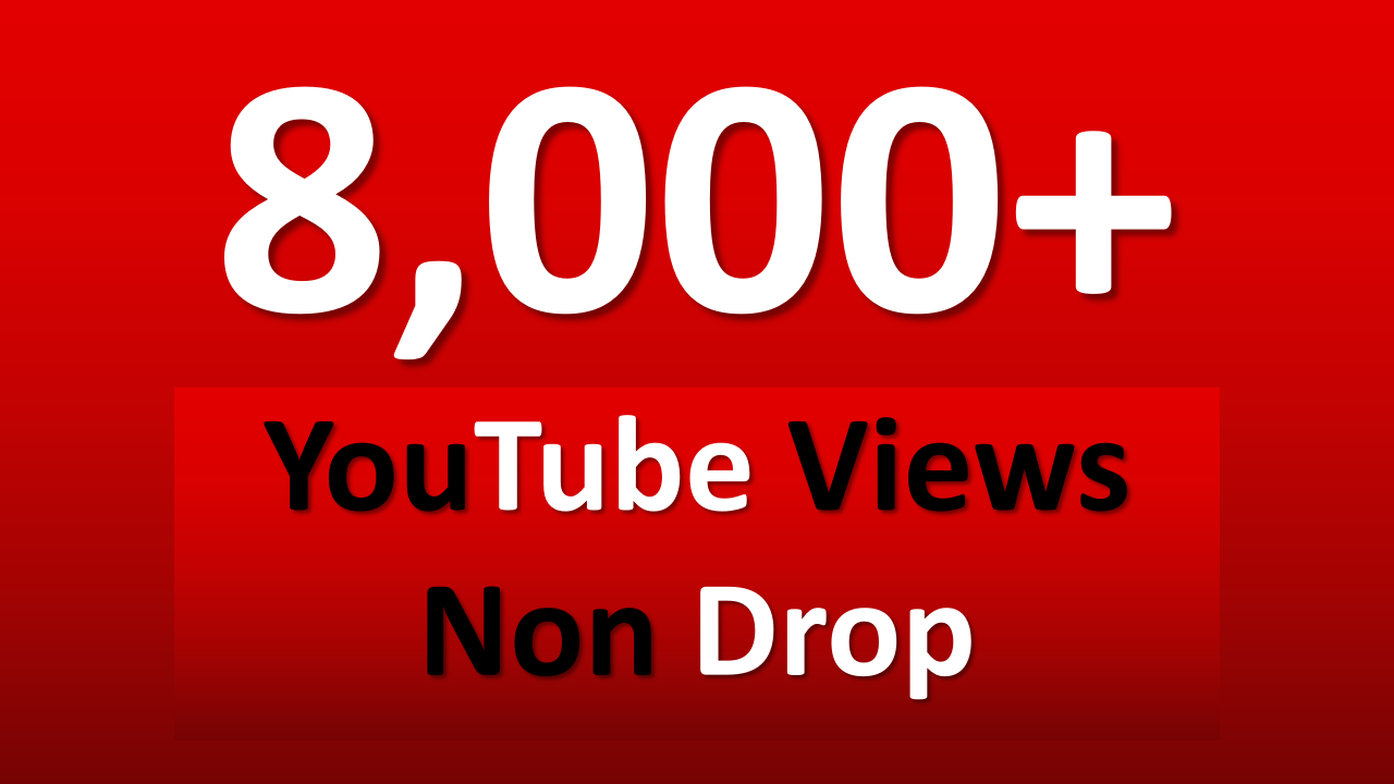 Get  7000 to 8000 youtube views REAL HUMAN