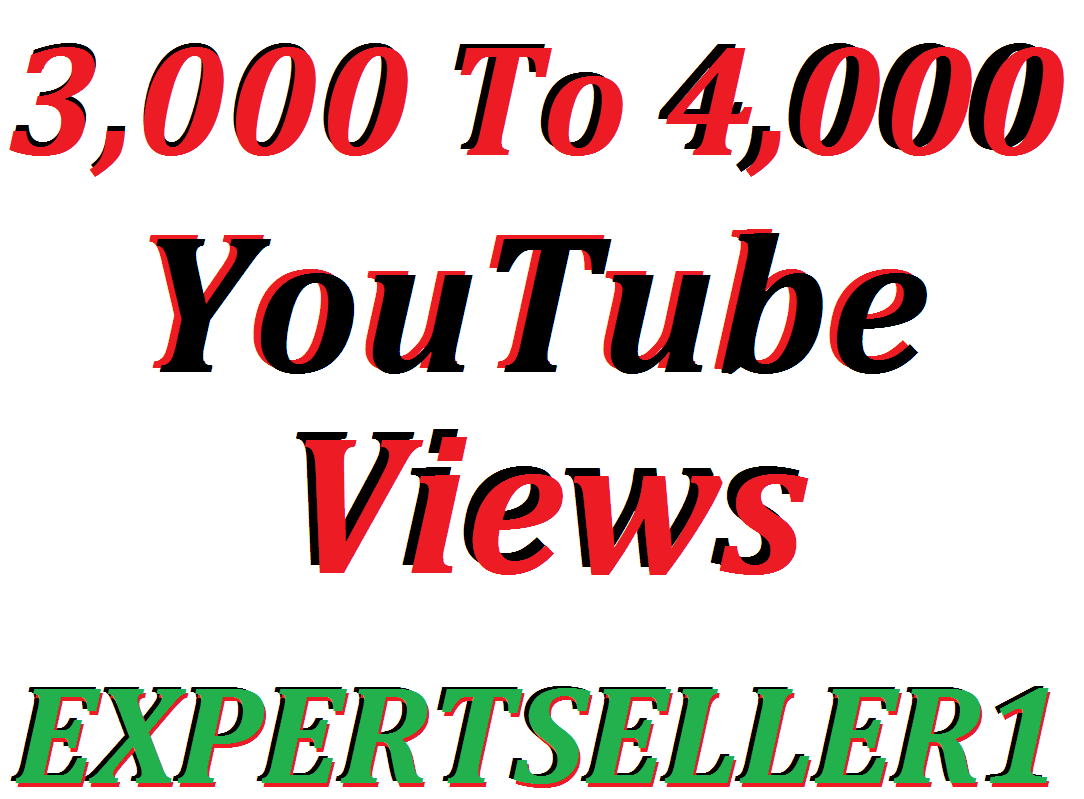 Limited Offer 3,000 To 4,000 YouTube Video Views 30 days Refill Guarantee