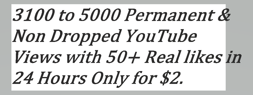 3100-5000 Active & Non Dropped You,Tube Views With 50+ Real likes in 24 hours