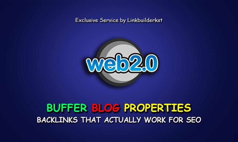 10 Handmade DA 80+ Web 2.0 Buffer Blogs with Login, Unique Content, Image & Video