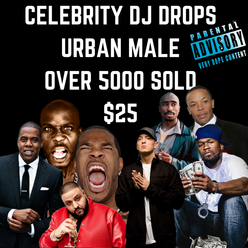 CELEBRITY DJ DROPS - URBAN MALE - 8 CELEBRITY DJ DROPS (JAY Z, 50, DJ KHALID...)