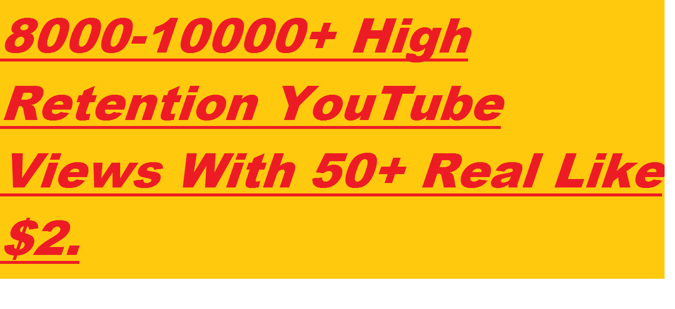 8000-12,000+ Permanant And Non Dropped YouTube Views & 100+ Real Like Under 24 hours