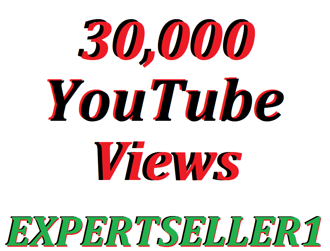 Limited Offer 30,000 HQ Non Drop YouTube Views In Your Video Refill Guarantee