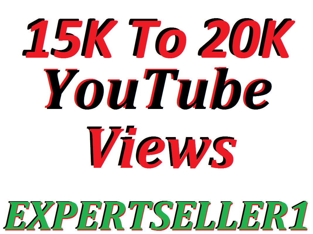 Limited Offer 15,000 To 20,000 YouTube Video Views 30 days Refill Guarantee