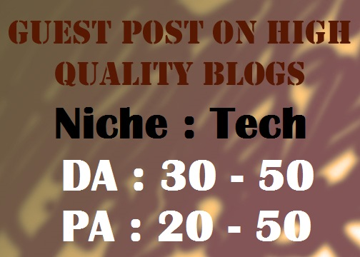 Place a Guest Post on my HQ Tech Blogs DA 30-50 PA 30-50