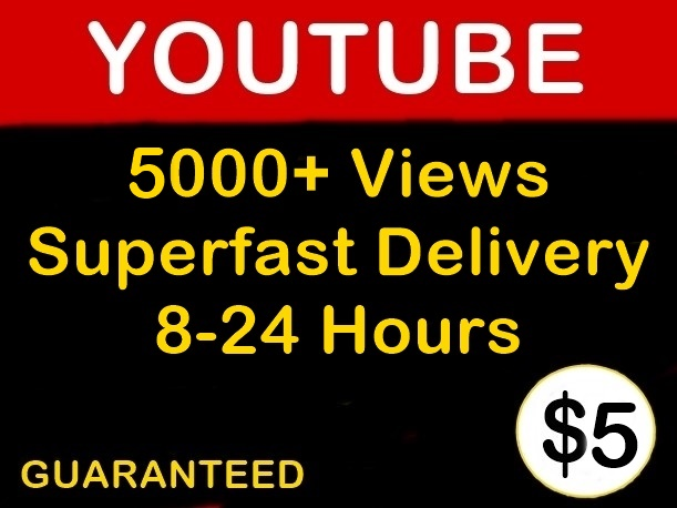 5000+ Youtube Non-Drop Views 8-24 Hours Superfast Delivery