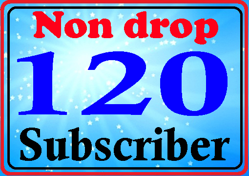 Urgent add 120 subs-cribes high quality with super fast delivery complete