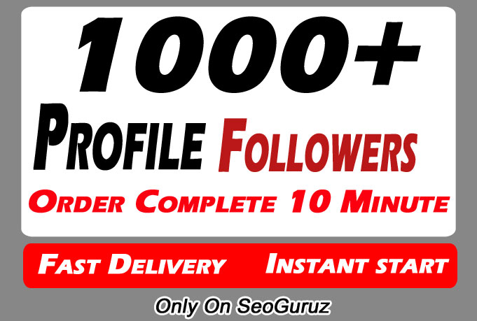 Instant 1000+ Social Profile Followers High Quality