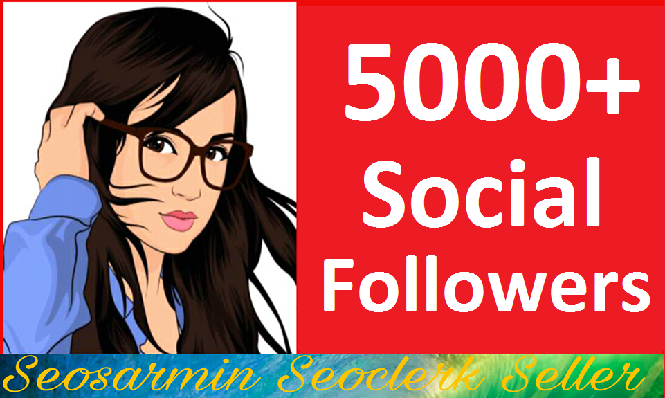 Provide 5,000+ Social Media Profile Followers High Quality And Non Drop Just for