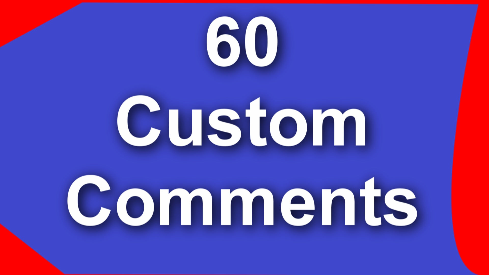 Give 60 Custom Comments in Youtube Video