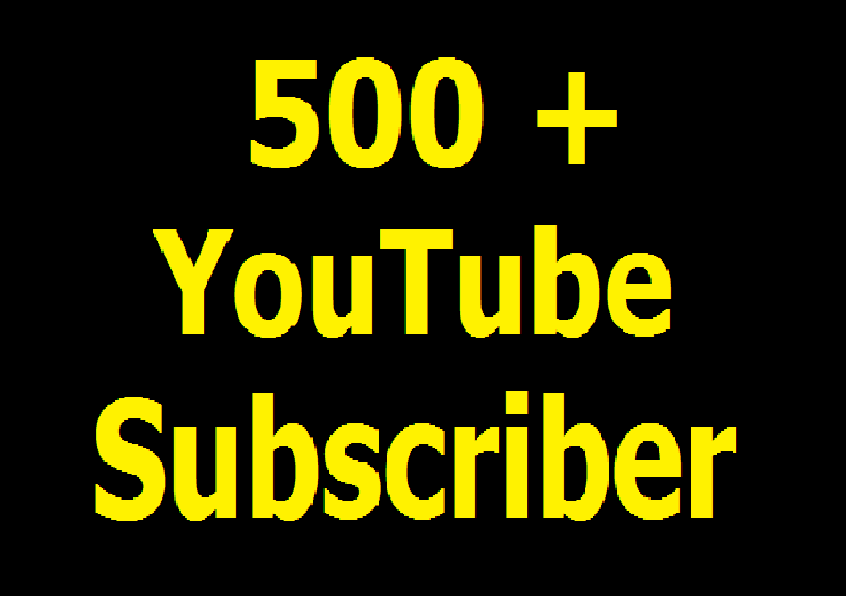 Add 500+ Real and Active YouTube Channel Subscriber