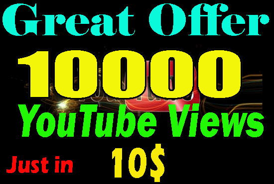 Great Offer 10000 YouTube VlEWS