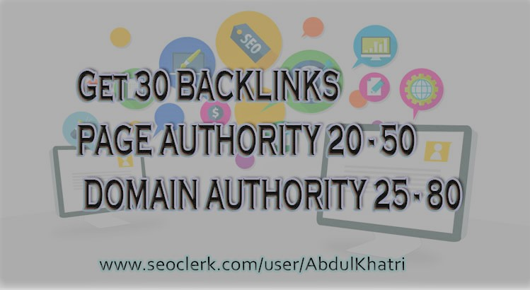 I Give 30 BACKLINKS HIGH PAGE AUTHORITY 20 to 50 & DOMAIN AUTHORITY 25 to 80