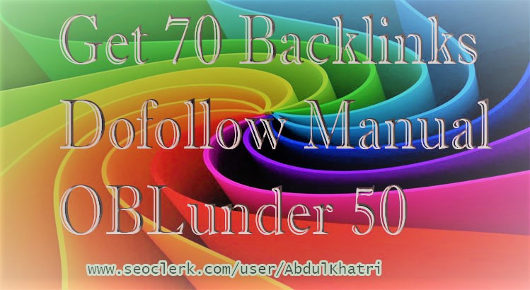 I Give 70 Backlinks Manual DoFollow OBL under 50.