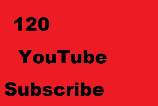 120 YouTube Subscribe Real and Permanent