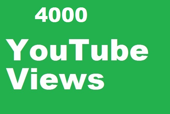4000 YouTube Views with Best Quality in 24 hour