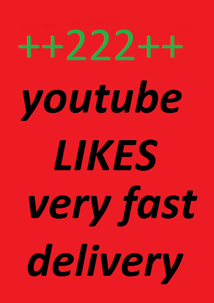 222 +youtube like very fast non drop super offer time