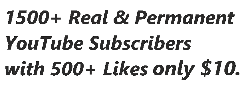 1500+ Real & Permanant You,Tube Channel Sub,scribers With 500+ Real Likes