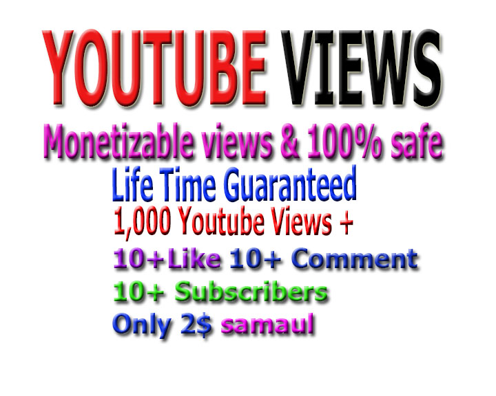 I will give you 1000+ monetizable youtube views+ 10 subscribers+ 10 youtube likes,+10 comments