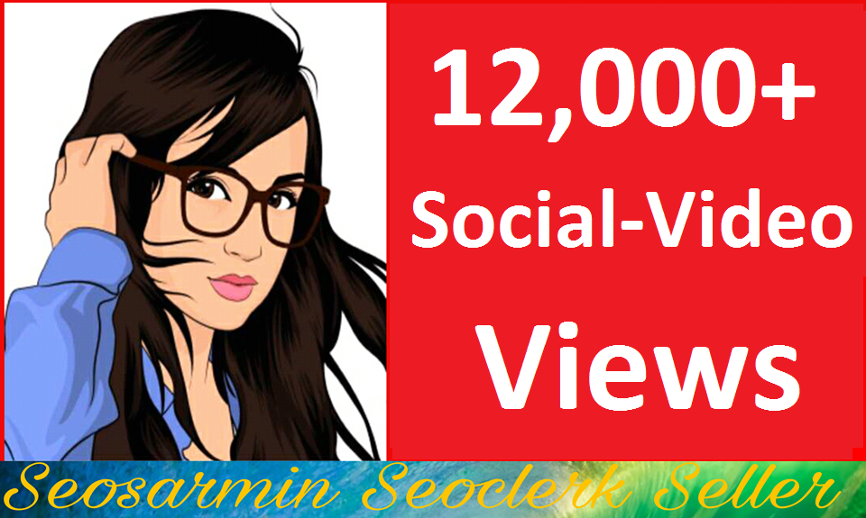 Safe 12000+Social Media Video Views High Quality Instant Start Just