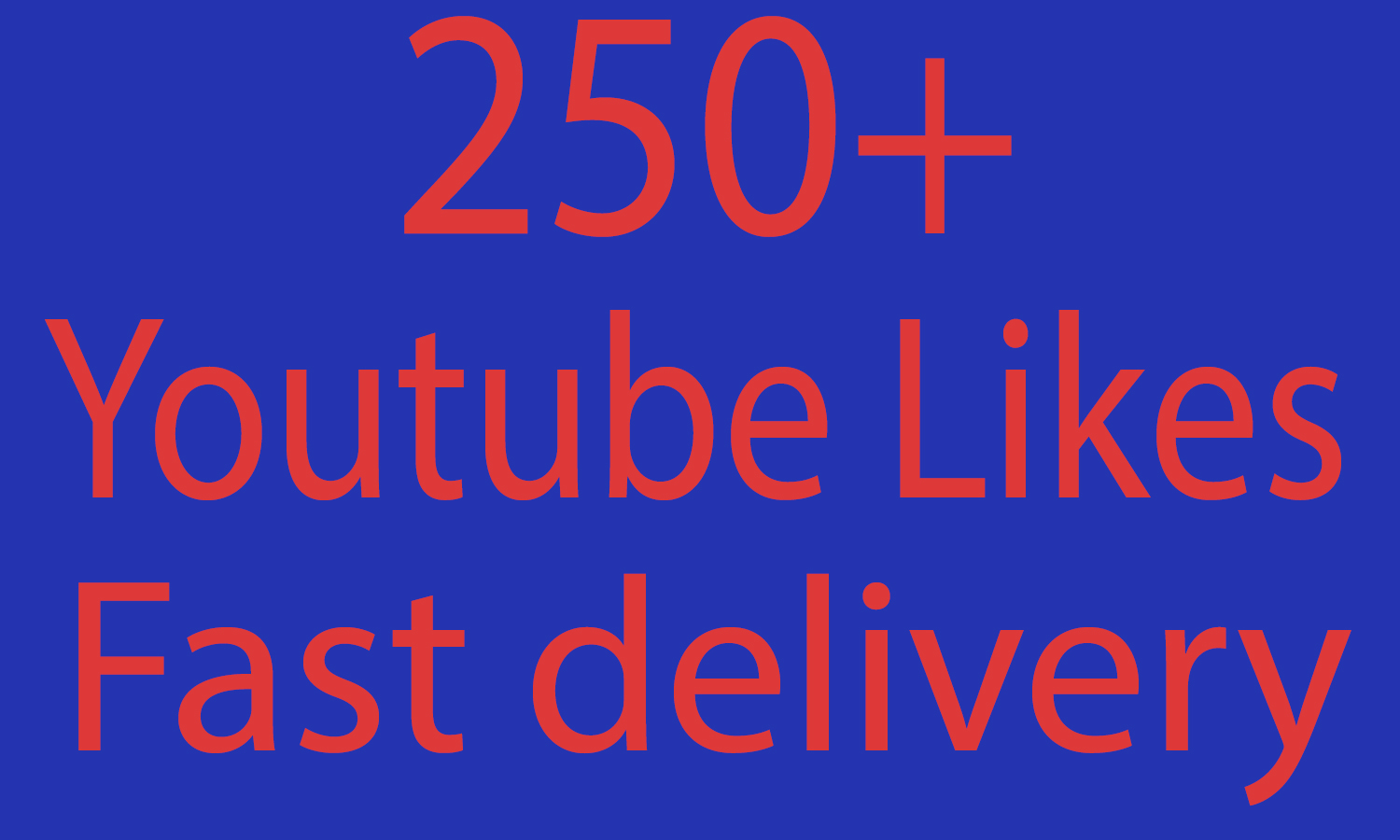 250+ youtube liks fast delivery