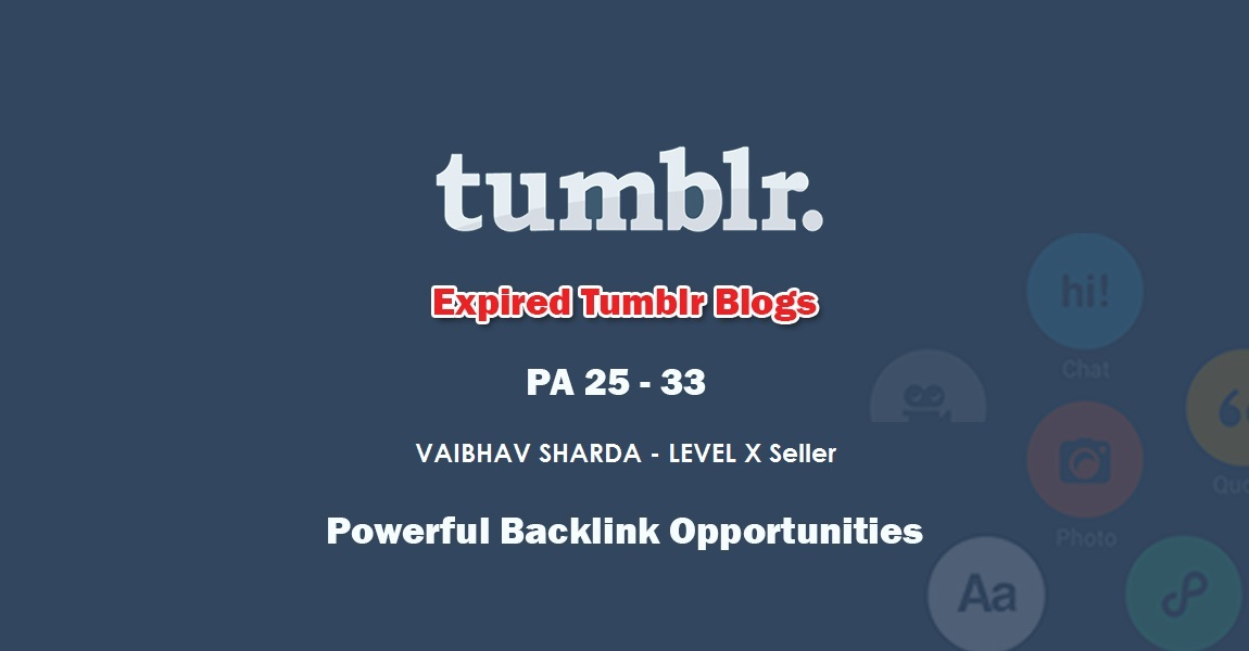 Get 50+ UNREGISTERED Tumblr Expired Blog Domains with 30+ PA
