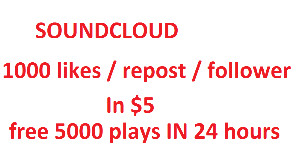 Soundcloud USA 1000+ likes / repost / followers in 48 hours free 5000 plays