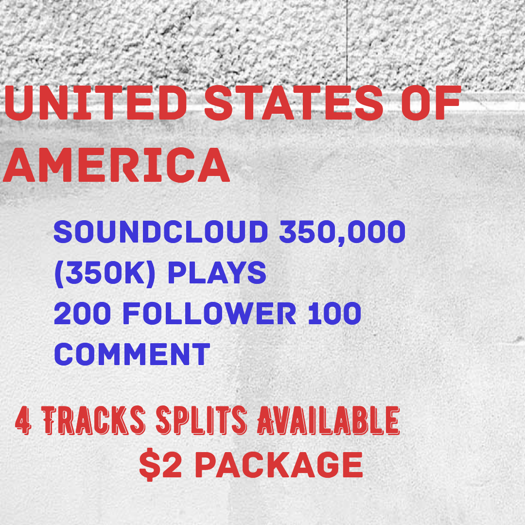 USA 350,000 Plays ,200 Follower,100Comment SoundCloud Deal