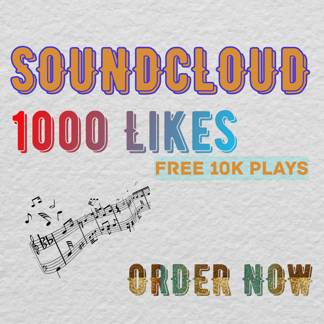 Get you Soundcloud 1000 likes and free 10,000 plays