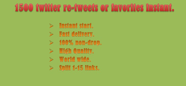 1000 twitter f0ll0wer or 1000 re-tweets or 1000 favorites onstant