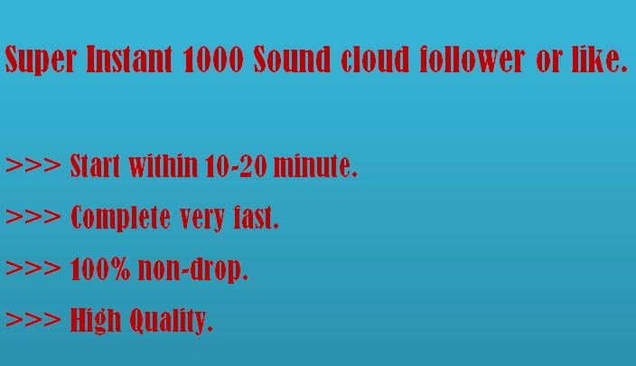 Super Instant 1000 Sound Cloud Follower or Like