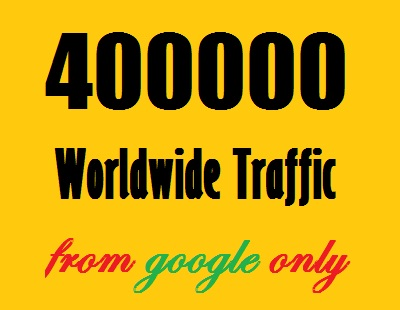 400000 Web Traffic Worldwide from googleSearchEngine ...