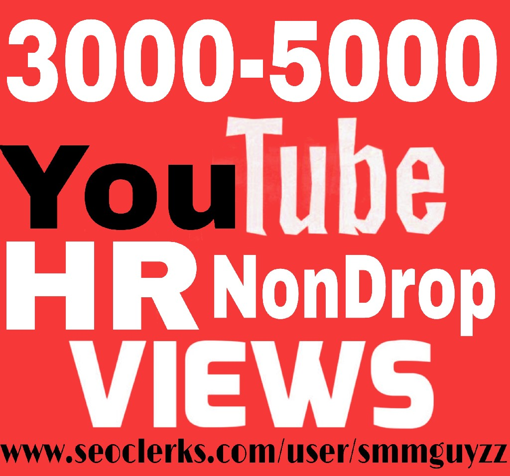 Get 3000-5000+ YouTube HR Views to Your Video
