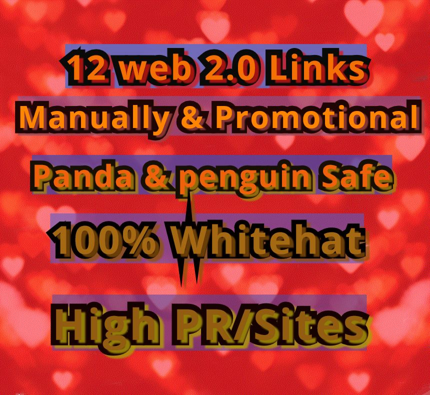 I will Give You Manually 12 Web 2.0 Links Panda & Penguin Safe From High Page Rank PR/Site's