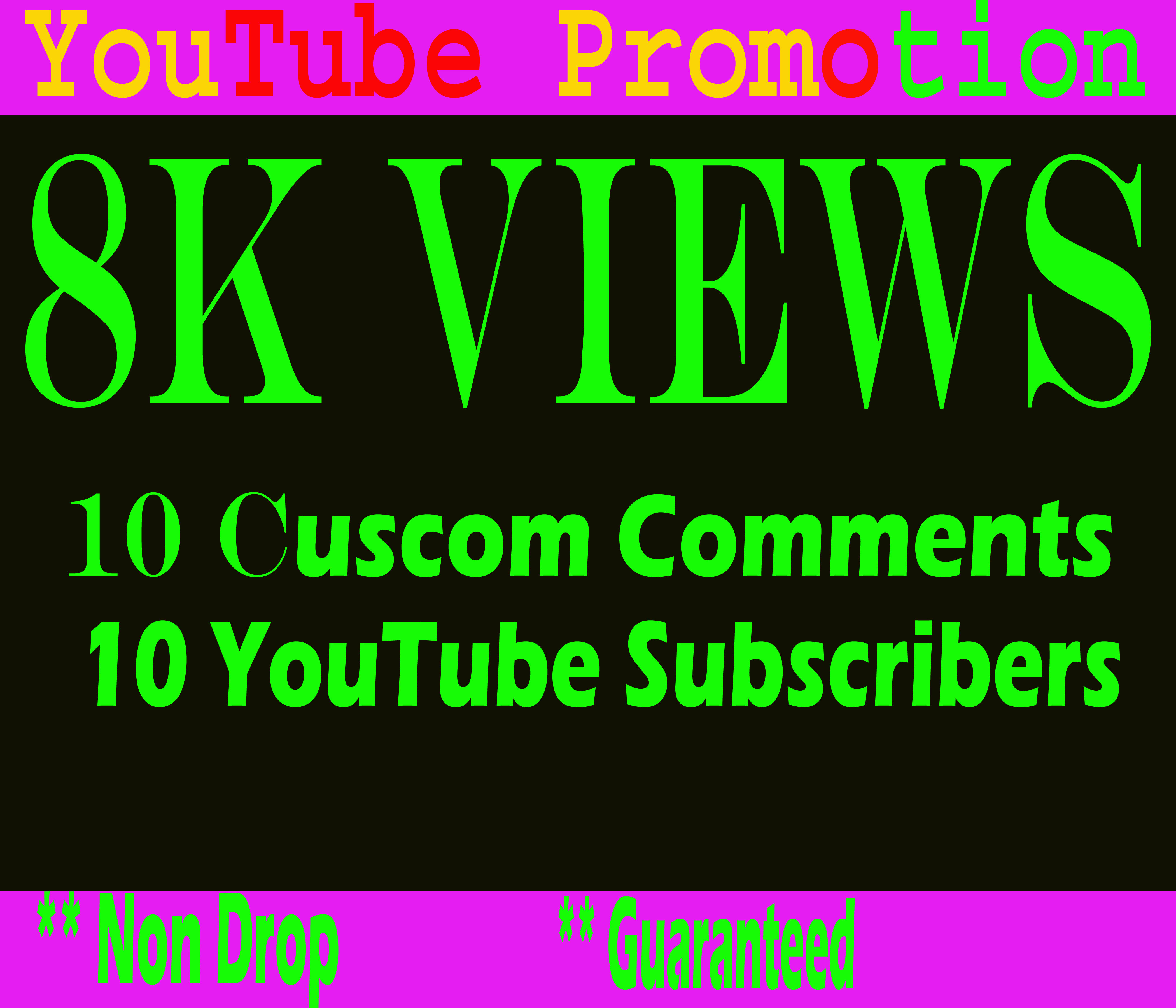 Guarantee and safe 8k or 8000 YouTube views and 10 YouTube comments and 10 subscribers